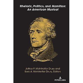 Retorica politiek en Hamilton Een Amerikaanse musical 48 Grenzen in politieke communicatie