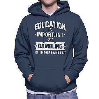 Education Is Important But Gambling Is Importantest Men's Hooded Sweatshirt