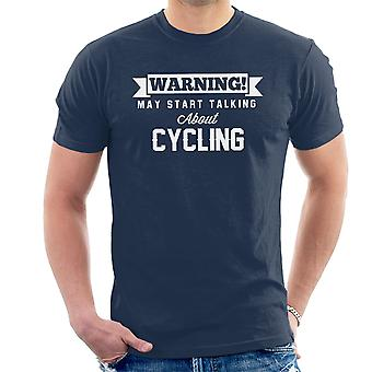Warning May Start Talking About Cycling Men's T-Shirt