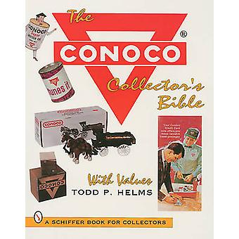 The Conoco Collector's Bible by Todd P. Helms - 9780887408373 Book
