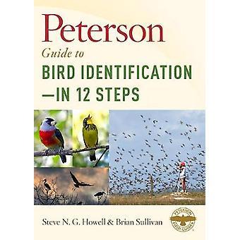 Peterson Guide till fågel identifiering - i 12 steg av Steve N. G. Ho
