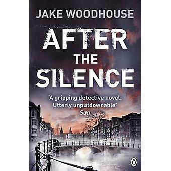 After the Silence by Jake Woodhouse - 9781405922357 Book