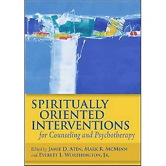 Spiritually Oriented Interventions for Counseling and Psychotherapy b