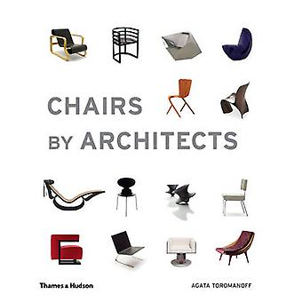 Chairs by Architects by Agata Toromanoff - 9780500292501 Book