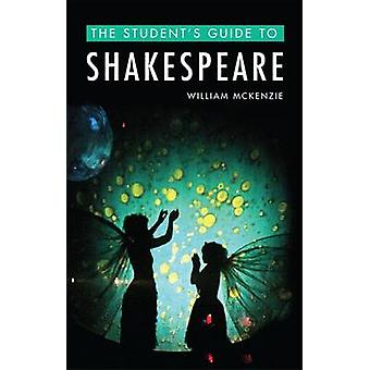 Der Student Guide to Shakespeare von William McKenzie - 978147441353
