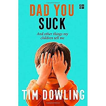 Papa, Was Sie saugen: Und andere Dinge meine Kinder sagen mir