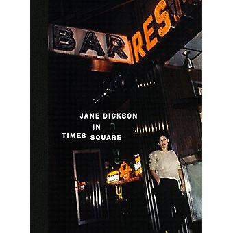 Jane Dickson in Times Square - 2018 by Jane Dickson - 9781944860141 Bo