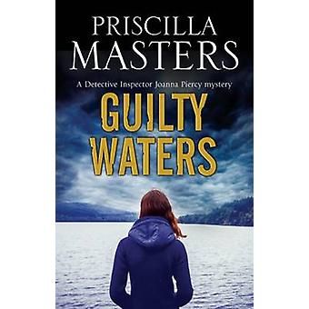 Guilty Waters A British police procedural by Masters & Priscilla
