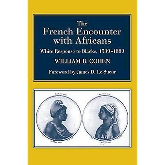 Den franske møde med afrikanerne hvid svar til sorte 15301880. Forord af James D. Le Sueur af Cohen & William