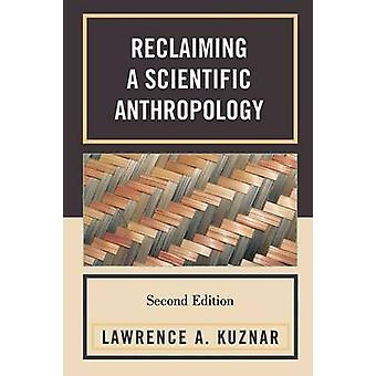 Reclaiming a Scientific Anthropology by Kuznar & Lawrence A.