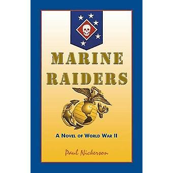 Marine Raiders A Roman des zweiten Weltkriegs durch Nickerson & Paul