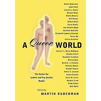 A Queer World by Edited by Martin Duberman