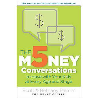 Die 5 Geld Gespräche mit Ihren Kindern in jedem Alter und Bühne von Palmer & Scott haben