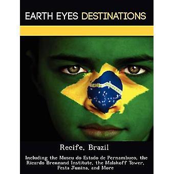 Recife Brasilien einschließlich der Museu Do Estado de Pernambuco Ricardo Brennand Institut Malakoff Turm Festa Junina und mehr von Nacht & Sam
