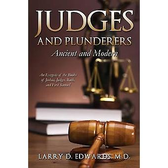 Judges and Plunderers Ancient and Modern by Edwards & M.D. & Larry D.