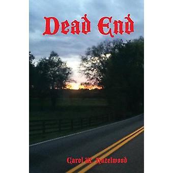 Dead End by Hazelwood & Carol W.