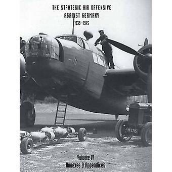 STRATEGIC AIR OFFENSIVE AGAINST GERMANY 19391945.  VOLUME IV. Annexes and Appendices by Webster & Sir Charles