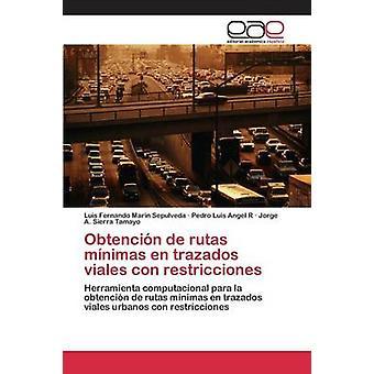 Obtencin de rutas mnimas no trazados viales con restricciones ved Marin Sepulveda Luis Fernando