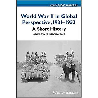 Segunda guerra mundial en perspectiva global, 1931-1953: una historia corta (historias cortas de Wiley)