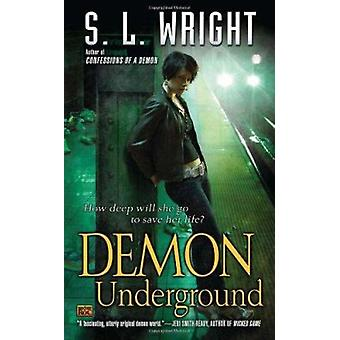 Demon Underground by S L Wright - 9780451463678 Book