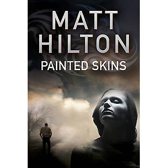 Painted Skins - An Action Thriller Set in Portland - Maine by Matt Hil