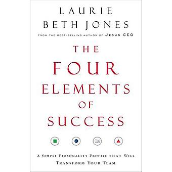 Four Elements of Success - A Simple Personality Profile That Will Tran