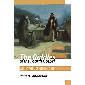 The Riddles of the Fourth Gospel - An Introduction to John by P. Ander