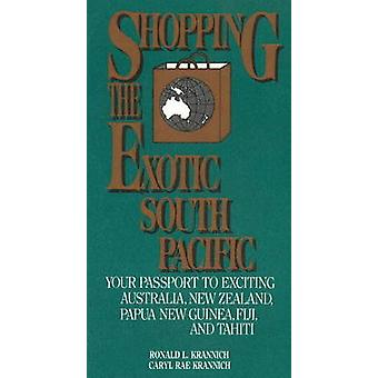 Shopping in the Exotic South Pacific by Ron L. Krannich - Caryl Rae K