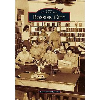 Bossier City by Kevin Bryant Jones - 9781467113212 Book