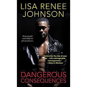 Dangerous Consequences by Lisa Renee Johnson - 9781496707956 Book
