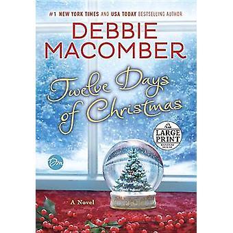 Twelve Days of Christmas - A Christmas Novel by Debbie Macomber - 9781