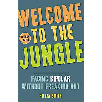 Welcome to the Jungle - Facing Bipolar Without Freaking Out by Hilary