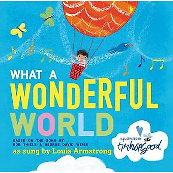 What a Wonderful World by Bob Thiele - George David Weiss - Tim Hopgo