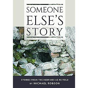 Someone Else's Story by Michael Robson - 9781789070156 Book