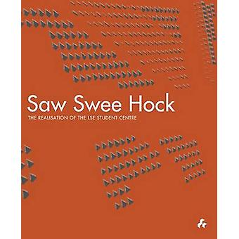 Saw Swee Hock - The Realisation of the London School of Economics Stud