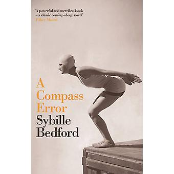 A Compass Error by Sybille Bedford - 9781907970030 Book