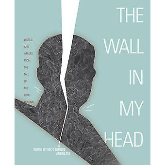 The Wall in My Head by Words Without Borders - 9781934824238 Book