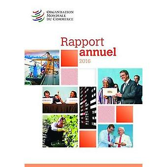Rapport Annuel 2016 by World Trade Organization - 9789287040749 Book