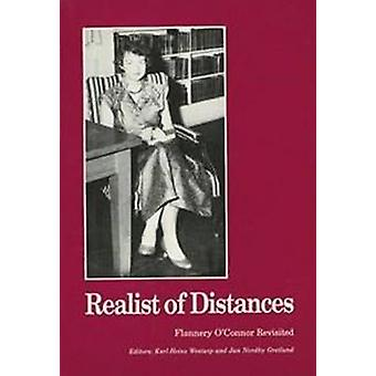 Realist of Distances - Flannery O'Connor Revisited by Jan Nordby Gretl