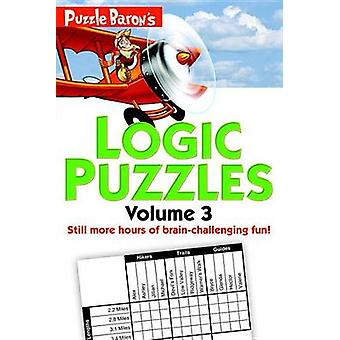 Puzzle Baron's Logic Puzzles - Volume 3 by Stephen P Ryder - 97814654