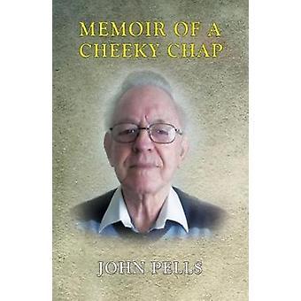 Memoir of a Cheeky Chap by John Pells - 9781788233002 Book
