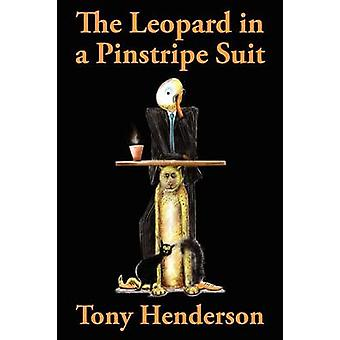 The Leopard in a Pinstripe Suit by Henderson & Tony