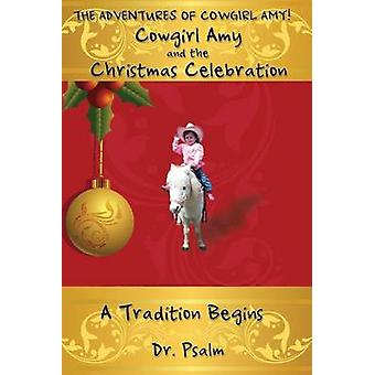 Cowgirl Amy and the Christmas Celebration by Psalm & Dr.