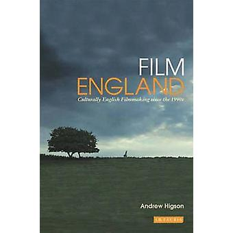 Film England - Culturally English Filmmaking Since the 1990s by Andrew