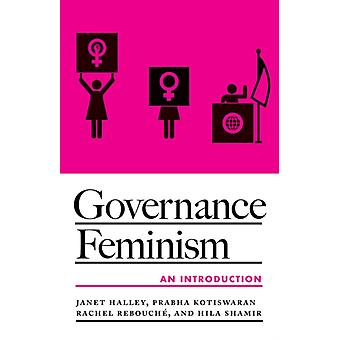 Governance Feminism by Janet E Halley