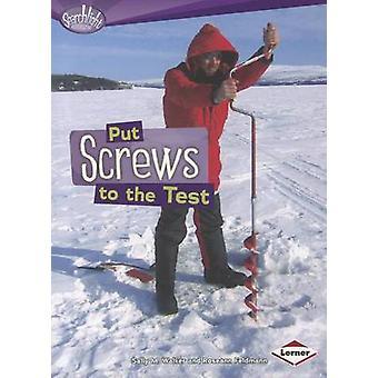 Put Screws to the Test by Sally M Walker - Roseann Feldmann - 9780761