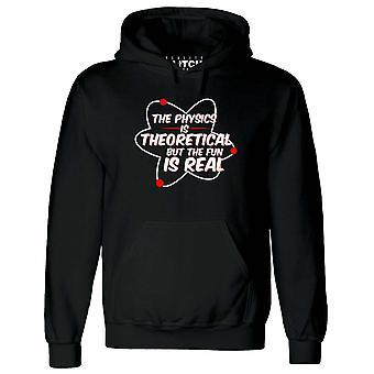 Fysiken är teoretisk men det roliga är riktiga mens hoodie