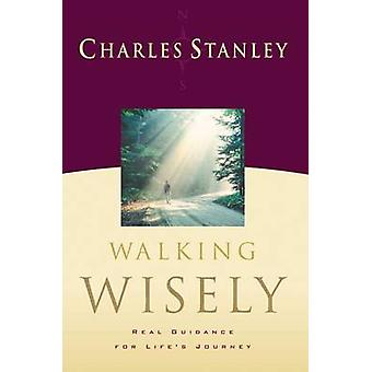 Walking Wisely by Charles F. Stanley