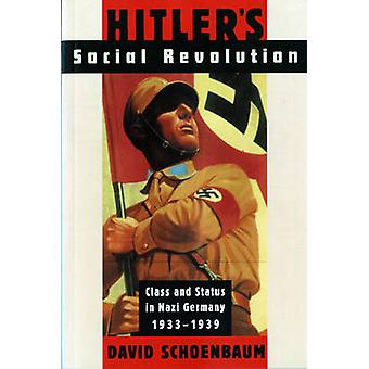Hitlers Social Revolution Class and Status in Nazi Germany 19331939 by Schoenbaum & David