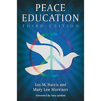 Peace Education (3rd edition) by Ian M. Harris - Mary Lee Morrison -